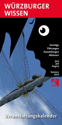 Veranstaltungskalender Würzburger-Wissen-Sommer2019 Termine Führungen Ausstellungen Vorträge Lesungen Kinder Natur Kultur Musik